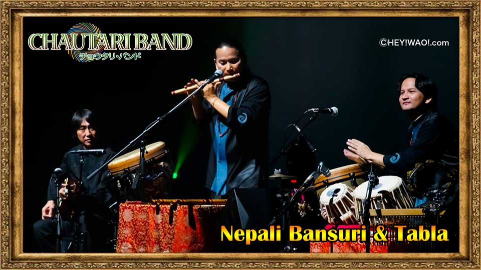 CHAUTARI BAND、Nepali Bansuri & Tabla